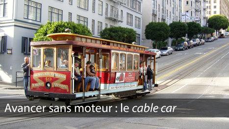 Avancer sans embarquer de moteur : l'histoire du cable car- Spécial LEGO – | C@fé des Sciences | Scoop.it