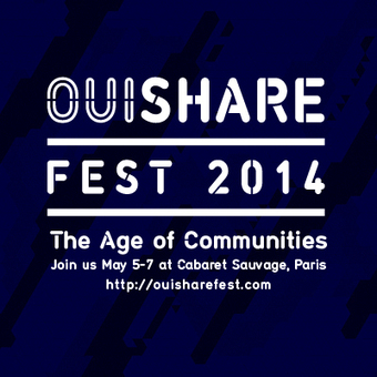 "OuiShare Fest 2014: The Age of Communities. | ""green business"" 