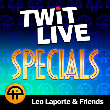 TWiT Specials #NMX 2014 Keynote with Leo Laporte | Podcasts | Scoop.it