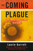 The Coming Plague, by Laurie Garrett | Creative Nonfiction : best titles for teens | Scoop.it