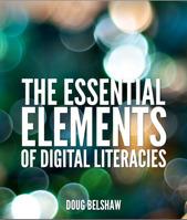 Making sense of the 8 Elements of DigitalLiteracy: Doug Belshaw's framework | Media Literacy | Scoop.it
