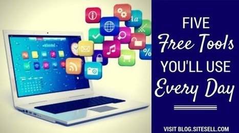 5 Free Tools You'll Use Every Day - The SiteSell Blog   The Content Marketing Hat   Scoop.it