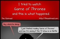 I tried to watch Game of Thrones and this is what happened - The Oatmeal | Much Geeking | Scoop.it