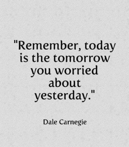 Remember, today is the tomorrow you worried about yesterday. Dale Carnegie | I didn't know it was impossible,,, and I did :-) - No sabia que era imposible,,, y lo hice :-) | Scoop.it