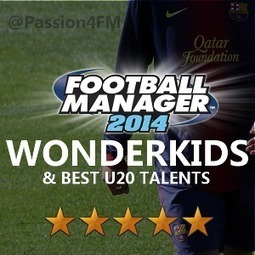 Football Manager 2014 Wonderkids | Passion for Football Manager 2014 | bit of everything | Scoop.it