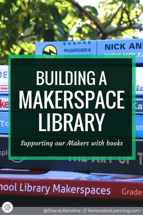 Building a Makerspace Library @DianaLRendina | Education | Scoop.it