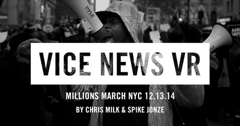 VICE NEWS VR : Millions March NYC 12.13.14 | teaching stuff | Scoop.it