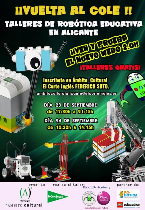 RobotuXc Academy junto con Ámbito Cultural de El Corte Inglés de Alicante, realizan taller de Robótica Educativa los días 23 y 24 de Septiembre. ¡¡PLAZAS LIMITADAS!!   Robótica Educativa tuXc Coaching   Scoop.it