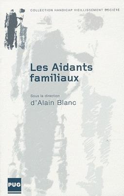 Les Aidants familiaux - Alain Blanc | Nouveautés documentaires | Scoop.it
