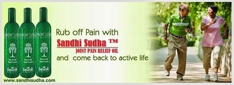 Sandhi Sudha is best treatment of joint pains | Original SandhiSudha - Joint Pain Relief Herbal Formula | Scoop.it