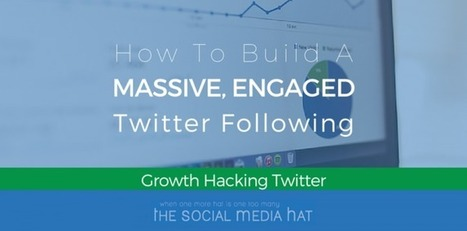 How To Build A Massive, Engaged Twitter Following | Social Media Strategies | Scoop.it