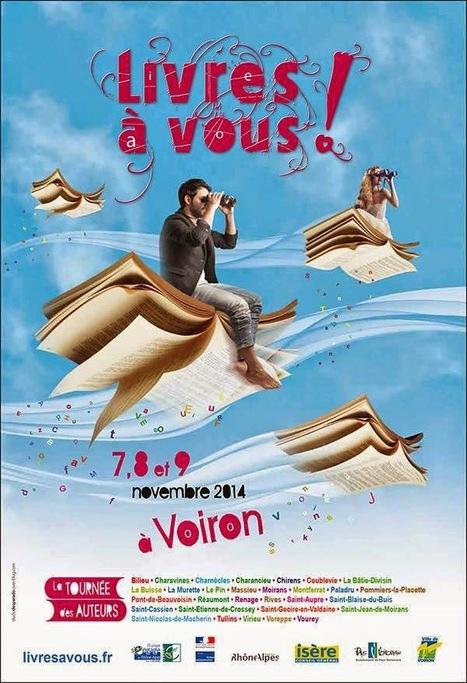 Festival Livres à vous ! Du 7 au 9 novembre 2014 Voiron (38)   Romans régionaux BD Polars Histoire   Scoop.it