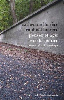 L'art et la nature. À propos de : Catherine et Raphaël Larrère, Penser et agir avec la nature. Une enquête philosophique (La Découverte) | Philosophie en France | Scoop.it