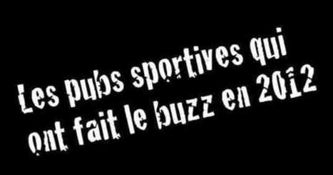Les publicités sportives les plus partagées sur les réseaux sociaux en 2012   Management of sport   Scoop.it