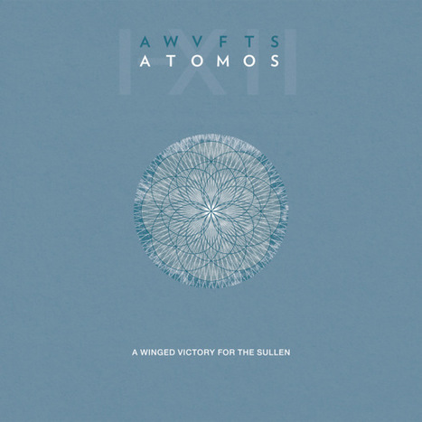 TOP ALBUM 2014. 01 - A Winged Victory For The Sullen - Atomos — | Musical Freedom | Scoop.it