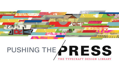 A+D Museum | Pushing the Press - The Typecraft Design Library | design exhibitions | Scoop.it