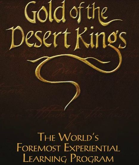 Gold of the Desert Kings (GDK) is an extremely powerful experimental learning program | Eagle's Flight India | Scoop.it