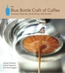 The Blue Bottle Craft of Coffee: Growing, Roasting, and Drinking ... | coffee roasting | Scoop.it
