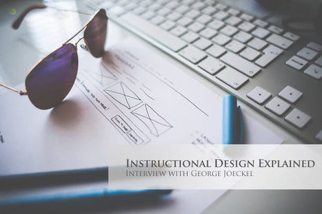 Instructional Design Explained - Interview with George Joeckel | JoomlaLMS Blog | Scoop.it