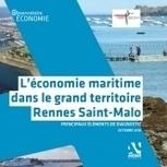 L'économie maritime dans le Grand territoire Rennes Saint-Malo | Audiar | Développeur économique | Scoop.it