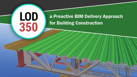 LOD 350 a Proactive BIM Delivery Approach for Building Construction   Architecture Engineering & Construction (AEC)   Scoop.it