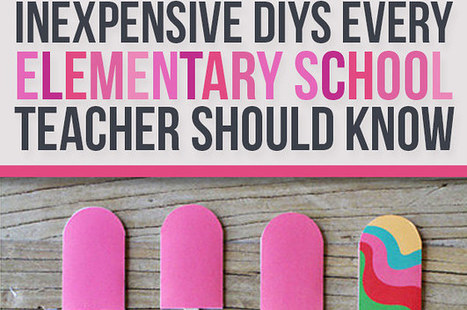 19 Ridiculously Simple DIYs Every Elementary School Teacher Should Know | Education Today and Tomorrow | Scoop.it