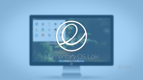 What's New in Elementary OS 0.4 Loki - Linux Scoop | Linux Scoop | Scoop.it