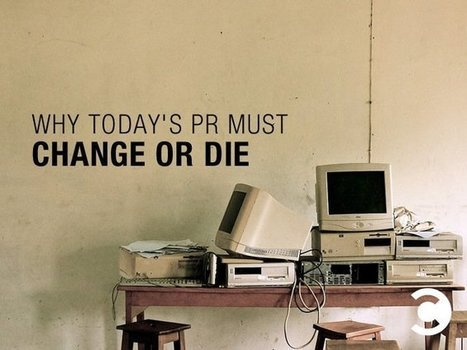 Why Today's PR Must Change or Die   Jay Baer   Public Relations & Social Media Insight   Scoop.it