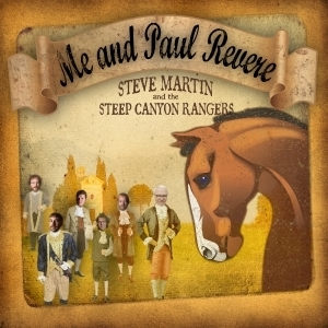 Steve Martin & The Steep Canyon Rangers - Me and Paul Revere | Music of My Mountain Heart - Bluegrass & Newgrass | Scoop.it