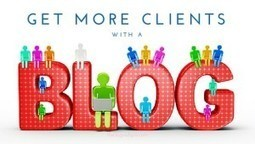 How to Get More Clients By Blogging | Local Business Marketing | Scoop.it