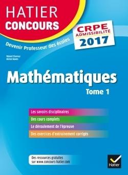 Mathématiques : épreuve écrite d'admissibilité : [CRPE 2017] . Tome 1 - Roland Charnay | Les nouveautés de la médiathèque | Scoop.it