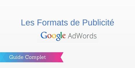 ▶ Publicité sur Google : le Guide Complet | E-marketing | Scoop.it