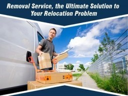 Removal Service, the Ultimate Solution to Your Relocation Problem | Super Man Removals Company | Scoop.it