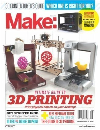 Make: Ultimate Guide to 3D Printing | KurzweilAI | .748 | Scoop.it