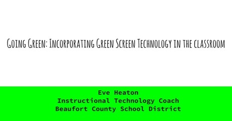 Going Green: Incorporating Green Screen Technology in the classroom | Technology and Education Resources | Scoop.it