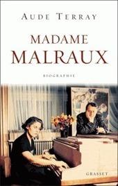 Madame Malraux : une biographie événement   Les livres - actualités et critiques   Scoop.it