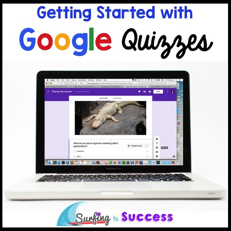 Google Quizzes - Surfing to Success | Daring Ed Tech | Scoop.it
