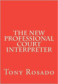 Comment on Book publication: The New Professional Court Interpreter by Weekly favorites (May 27-June 2) | NOTIZIE DAL MONDO DELLA TRADUZIONE | Scoop.it