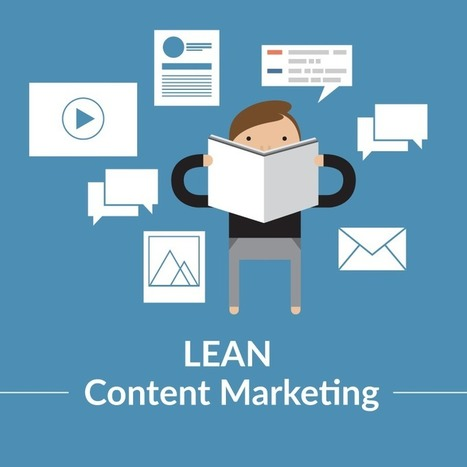 Réussir son « LEAN Content Marketing » en 7 étapes | Stratégies de contenu - #SCMW2015 | Scoop.it