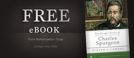 The Gospel Focus of Charles Spurgeon—Free eBook | Praying | Scoop.it