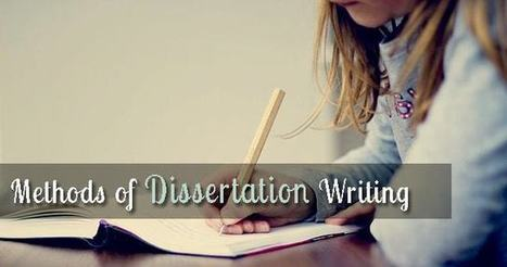 Methods of Dissertation Writing | About Dissertation | Scoop.it