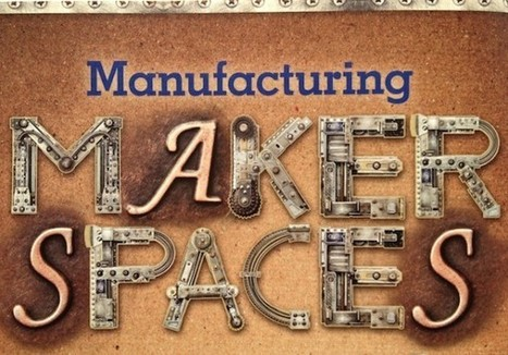 Make | Good Pursuits | Makerspace Resources | Scoop.it