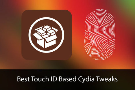 Best Touch ID Cydia Tweaks for iOS 8 - 8.1.2: Make Your iDevice More Secured | Cydia Tweaks | Scoop.it