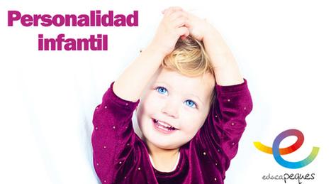 Como se desarrolla la personalidad en nuestros hijos | Educapeques Networks. Portal de educación | Scoop.it