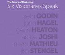 The Future of Marketing: Six Visionaries Speak – Marketo.com | World of #SEO, #SMM, #ContentMarketing, #DigitalMarketing | Scoop.it