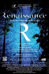 Un spectacle pour construire notre Renaissance | Spectacle Renaissance et les talents qui le font | Scoop.it