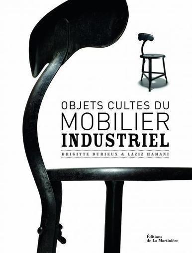 Objets cultes du mobilier industriel - Brigitte Durieux | ACQUISITIONS LIVRES D'ART | Scoop.it