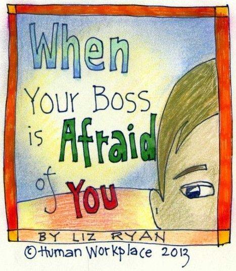When Your Boss is Afraid of You | Pleasure 2 Work | Scoop.it