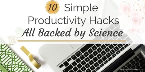 10 Simple Productivity Hacks, all backed by Science | productivity tips 247 | Scoop.it