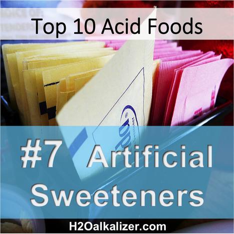 Top Ten Acid Foods: #7 Artificial Sweeteners | The Basic Life | Scoop.it